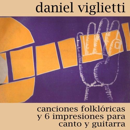 Canciones Folklóricas y 6 Impresiones para Canto y Guitarra by Daniel Viglietti