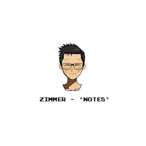 Notes by Zimmer