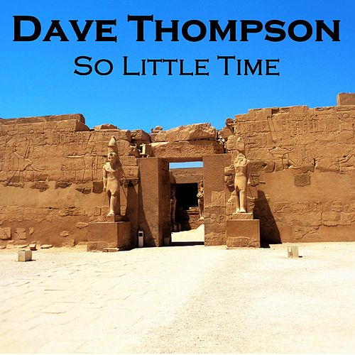 So Little Time by Dave Thompson
