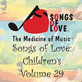 Songs of Love: Children's, Vol. 29 von Various Artists