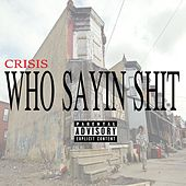 Who Sayin Shit by Crisis
