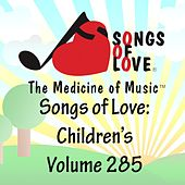 Songs of Love: Children's, Vol. 285 von Various Artists