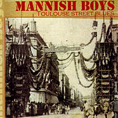 Toulouse Street Blues by The Mannish Boys