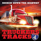 Rockin Down the Highway Truckers Tracks, Vol. 4 by Various Artists
