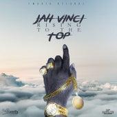 Jah Vinci - Rising to the Top - Single by Jah Vinci