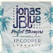 Perfect Strangers (Acoustic) von Jonas Blue