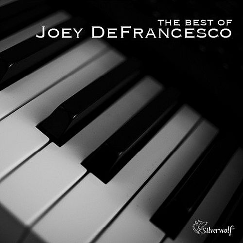 The Best of Joey Defrancesco by Joey DeFrancesco