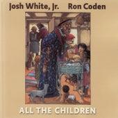 All the Children by Josh White Jr.