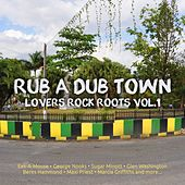 Rub A Dub Town Lovers Rock Roots Vol.1 by Various Artists