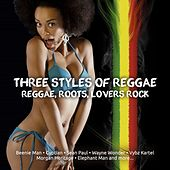 Three Styles of Reggae Dancehall, Roots, Lovers Rock by Various Artists