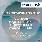 Toch, Boccherini, Bloch & Schulhoff: Duets for Violin & Cello by Ulf Hoelscher