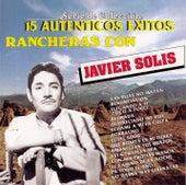 15 Autenticos Exitos Rancheros by Javier Solis