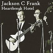Heartbreak Hotel by Jackson C. Frank