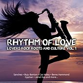 Rhythm Of Love Lovers Rock Roots & Culture, Vol.1 by Various Artists