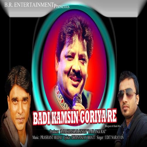 Badi Kamsin Goriyare by Udit Narayan