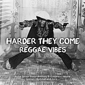 Harder They come Reggae Vibes by Various Artists