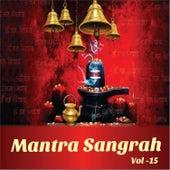 Mantra Sangrah, Vol. 15 by Various Artists