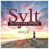 Sylt, Die Perle Der Nordsee: Chillout & Lounge Musik 2016 by Various Artists