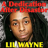 A Dedication After Disaster von Lil Wayne
