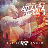 Welcome to Atlanta Live 2014 by Seventh Wonder