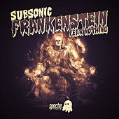 Frankenstein/Fear Nothing by Subsonic