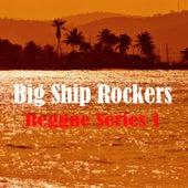 Big Ship Rockers Reggae Series 1 by Various Artists