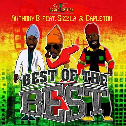 Best Of The Best (feat. Capleton & Sizzla) von Anthony B