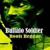 Buffalo Soldier Roots Reggae by Various Artists