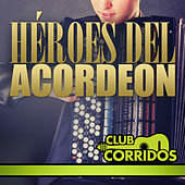 Club Corridos Presenta: Héroes del Acordeon by Various Artists