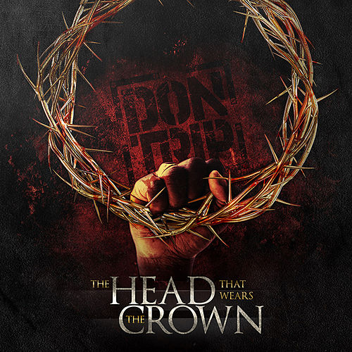 The Head That Wears the Crown by Don Trip