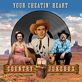 Your Cheatin' Heart - Country Jukebox von Various Artists