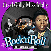 Good Golly Miss Molly (Rock 'N' Roll) Remember When von Various Artists