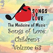 Songs of Love: Children's, Vol. 63 von Various Artists