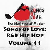 Songs of Love: R&B Hip Hop, Vol. 41 by Various Artists