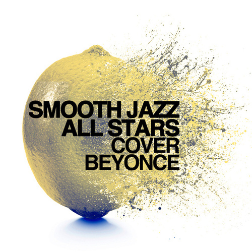 Smooth Jazz All Stars Cover Beyonce by Smooth Jazz Allstars
