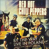 By the Way (Live in Poland) von Red Hot Chili Peppers