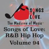 Songs of Love: R&B Hip Hop, Vol. 94 by Various Artists