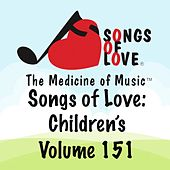 Songs of Love: Children's, Vol. 151 by Various Artists