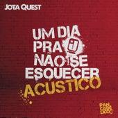 Um Dia Pra Não Se Esquecer (Acústico) by Jota Quest