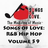 Songs of Love: R&B Hip Hop, Vol. 59 by Various Artists