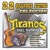 22 Grandes Exitos de Coleccion by Los Tiranos Del Norte