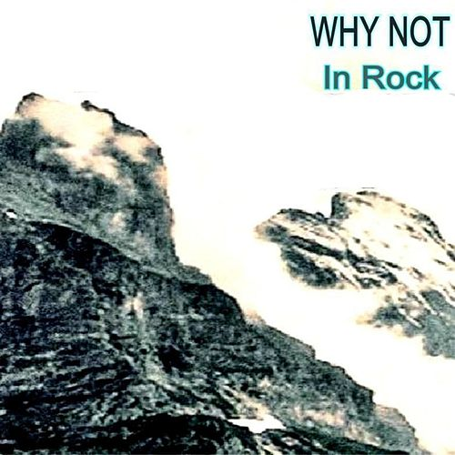 In Rock by Why Not