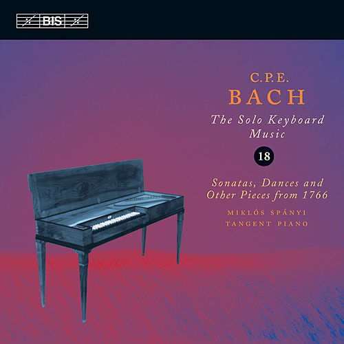 BACH, C.P.E: Keyboard Music, Vol. 18 (Spanyi) by Miklos Spanyi