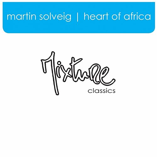 Heart of Africa by Martin Solveig