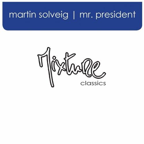 Mr President by Martin Solveig