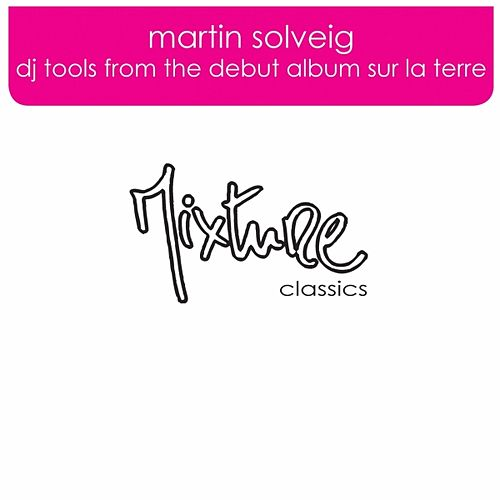 Dj Tools from the debut album Sur La Terre by Martin Solveig