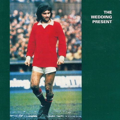 George Best + 9 by The Wedding Present