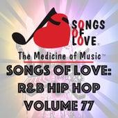 Songs of Love: R&B Hip Hop, Vol. 77 by Various Artists