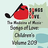 Songs of Love: Children's, Vol. 209 by Various Artists