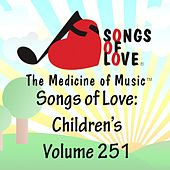 Songs of Love: Children's, Vol. 251 by Various Artists
